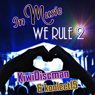 In Music We Rule 2 feat. The KiwiDiscman