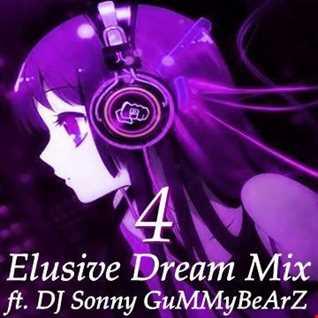 Elusive Dream Mix Vol. 4 ft DJ Sonny GuMMyBeArZ