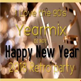 2018 Dj Roy Happy NY Retro Party   I Love the 90's Yearmix