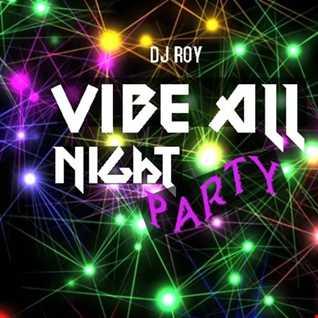 2020 Dj Roy Vibe All Night