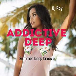 2021 Dj Roy Addictive Deep   Summer Deep Groove