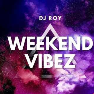 2020 Dj Roy Weekend Vibez