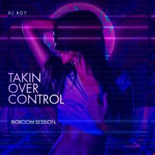 2020 Dj Roy Takin Over Control