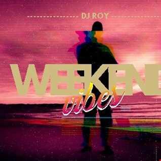 2020 Dj Roy  Weekend Vibes
