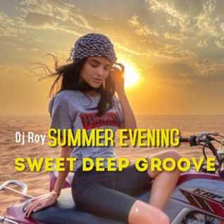 2021 Dj Roy Summer Evening   Sweet Deep Groove