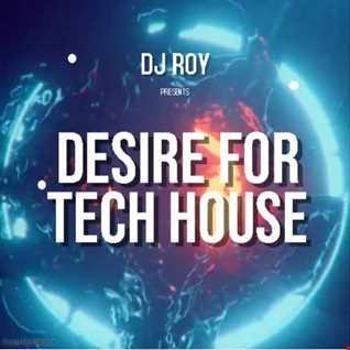 2018 Dj Roy Desire for Tech House
