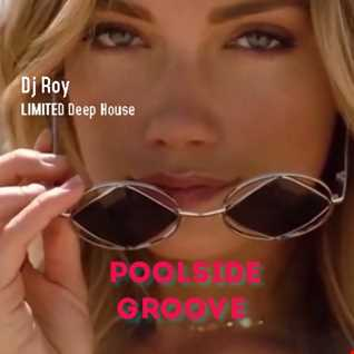 2021 Dj Roy Poolside Groove   Elegant Deep House