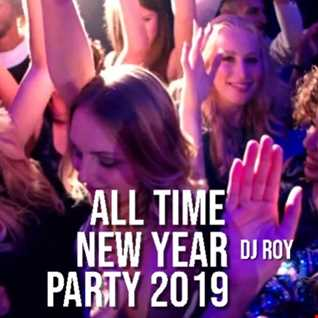 2018 19 Dj Roy End Of The Year All Time Party