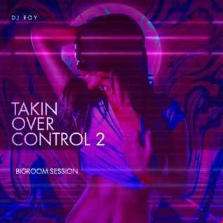 2020 Dj Roy Takin Over Control 2