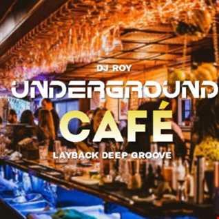2021 Dj Roy Underground Cafe - Layback Deep Groove