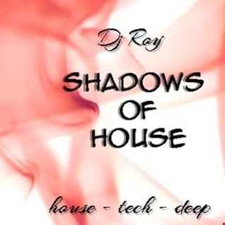 2018 Dj Roy Shadows of House
