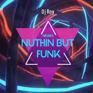 2018 Dj Roy Nuthin' but Funk