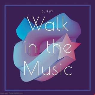 2019 Dj Roy Walk in the Music