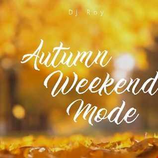 2018 Dj Roy Autumn Weekend Mode
