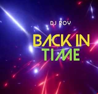 2019 Dj Roy Back in Time