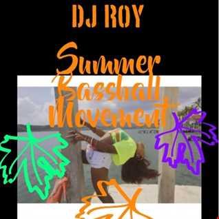 2017 Dj Roy Summer Basshall Movement