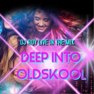 2017 Dj Roy Deep into Oldskool