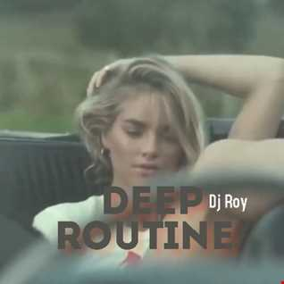 2021 Dj Roy Deep Routine   Deep Groove House