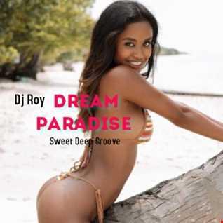 2021 Dj Roy Dream Paradise   Sweet Deep Groove