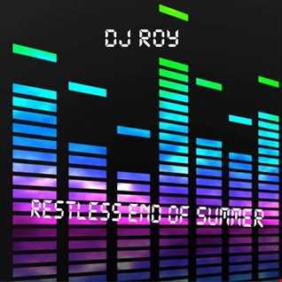 2017 Dj Roy Restless End of Summer