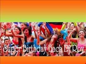 2K13 Dj Roy SUPER BIRTHDAY BACH