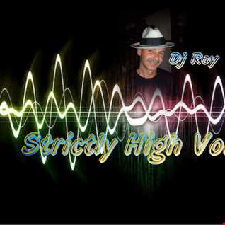 2016 Dj Roy Strictly High Volume