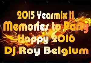 2016 Dj Roy 2015 Yearmix II ! Memories to Party