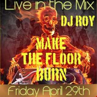 2016 Dj Roy Make the Floor Burn
