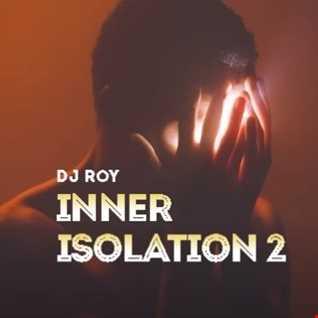 2020 Dj Roy Inner Isolation 2
