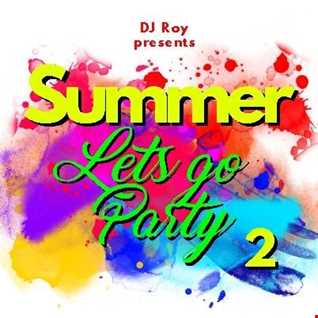 2018 Dj Roy Summer Lets Go Party 2 !