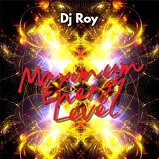 2017 Dj Roy Maximum Energy Level