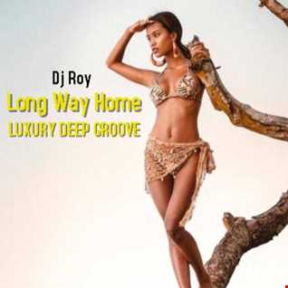 2021 Dj Roy Long Way Home   Luxury Deep Groove