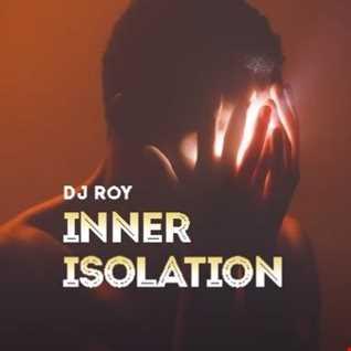 2020 Dj Roy Inner Isolation
