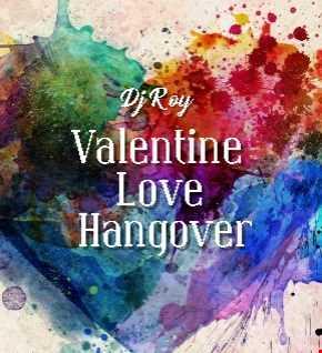 2019 Dj Roy Valentine Love Hangover