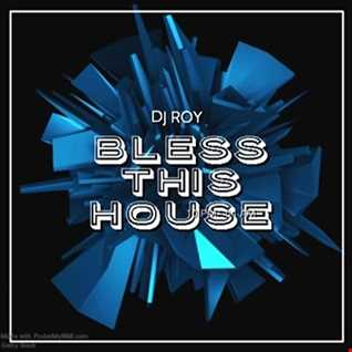 2020 Dj Roy Bless This House