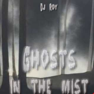 2018 Dj Roy Ghosts in the Mist