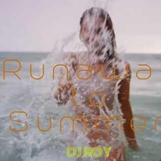2018 Dj Roy Runaway to Summer