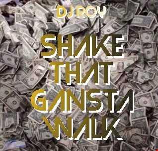 2018 Dj Roy Shake that Gangsta Walk
