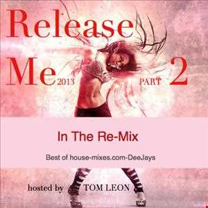 Remixes: [Y]OUR GREATEST REMIXES: Release Me • Part II • HM-COM-DeeJays • In The Re-Mix 2013