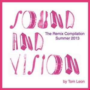 Remixes: SOUND AND VISION • The Remix Compilation Summer 2013 • IN THE MIX