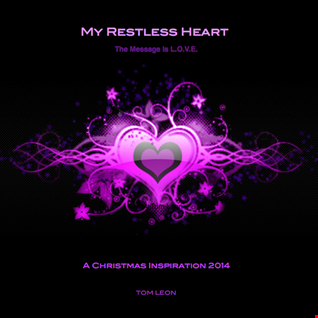 My Restless Heart • The Message Is L.O.V.E. • 2014 • by Tom Leon