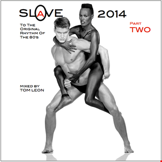 SLAVE ! To The Original Rhythm Of The 80's • 2014 • Part TWO
