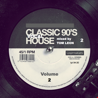 CLASSIC 90s Vocal House • The Full Length Vinyl Versions • Volume 2