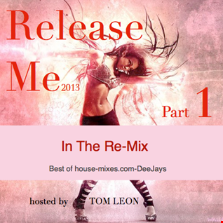 Release Me • Part 1 • HouseMixes Com DeeJays • Best Of Remixes 2013