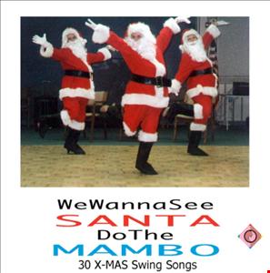 Special X-Mas-Mix: We Wanna See Santa Do The Mambo