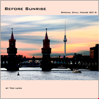 Before Sunrise • Special Chill House 2015