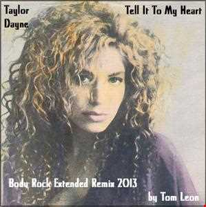 Remix: Taylor Dayne with Way Out West • Tell It To My Heart [Tom Leon Body Rock Extended Remix] 2013