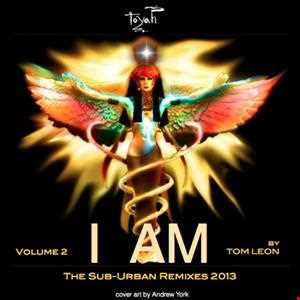 Remixes: TOYAH • I AM • The Sub-Urban Remixes 2013 • Volume 2