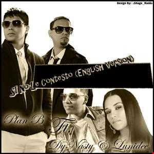Plan B Ft Lumidee & Dynasty   Si No Le Contesto (Official Remix)