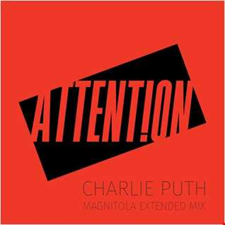 Charlie Puth -  Attention (Magnitola Extended Mix)